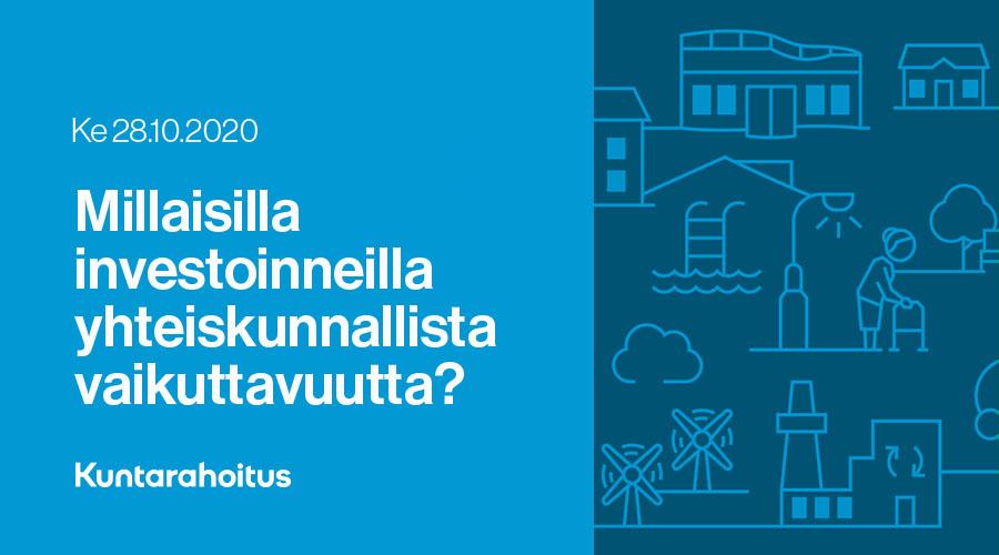 Otsikkokuva - ke 28.10.22020 Millaisilla investoinneilla yhteiskunnallista vaikuttavuutta?