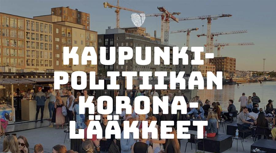 Kuvituskuva kaupunkimaisemasta, päällä tekstiplanssi: Kaupunkipolitiikan koronalääkkeet.