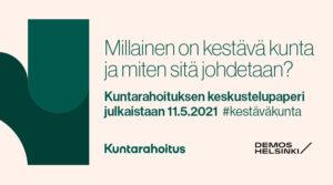 Kuvituskuva: Millainen on kestävä kunta ja miten sitä johdetaan? Kuntarahoituksen keskustelupaperi julkaistaan 11.5.2021.